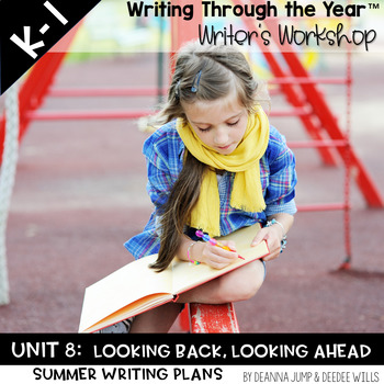 Writers Workshop :Writing Through the Year Unit 8