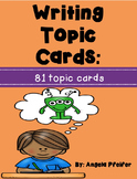 Writing Topic Cards- 81 cards