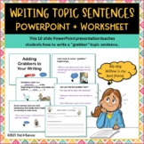 Topic Sentences Writing Lesson Interactive PowerPoint + Worksheet
