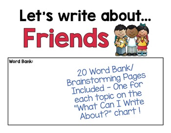 Writing Topics & Word Bank Brainstorming Pages - What Can I Write About?