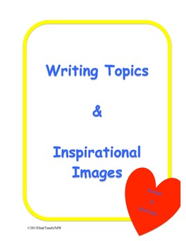Writing Topics and Inspirational  Images