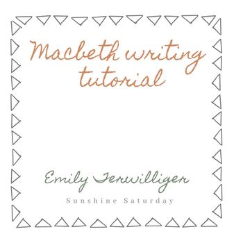 Writing Tutorial: Macbeth
