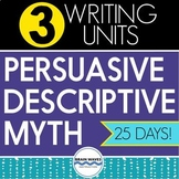 3 Writing Units BUNDLE - Persuasive, Descriptive, & Myth Writing Units