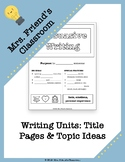Writing Units: Summary Title Pages & Writing Topic Ideas