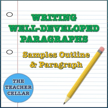 Writing Well-Developed Paragraphs - Step by Step Sample Outline and Paragraph