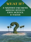 Writing Activities: What If? 3 Writing Prompts