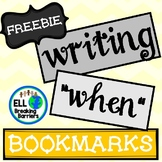 "Writing ""When"" Bookmarks, ELL Friendly, FREEBIE"