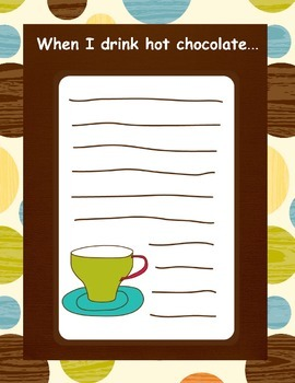 Writing- When I drink hot chocolate