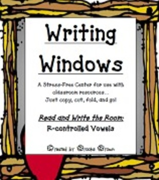 """""""Writing Windows"""" Literacy Center: R-controlled Vowels"""