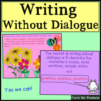 Writing Process : Writing Without Dialogue Power Point (A How to Lesson)
