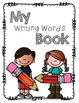 Writing Words Book (Student Dictionary)- featuring 1st Grade Wonders Sight Words