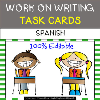 Writing (Work on Writing) Task Cards in SPANISH - EDITABLE - great for Daily 5