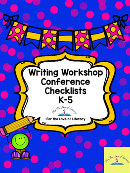 Writing Workshop Conference Checklists (K-5)