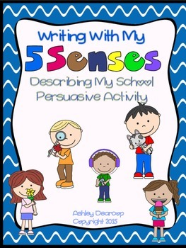Writing Workshop:  Describing My School - A Persuasive Activity Using the Senses