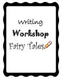 Writing Workshop Fairy Tale Unit