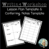 Writing Workshop Lesson Plan and Conferring Notes Template