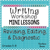 Writing Workshop Mini Lessons: Revision, Editing,  Diagnostic  Middle School ELA