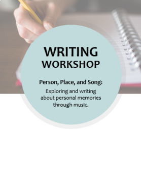 Writing Workshop -- Person, Place, and Song