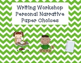 Writing Workshop {Personal Narrative} Paper Choices