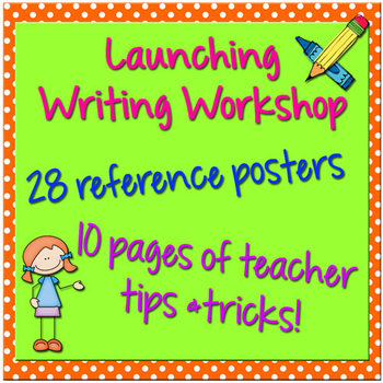 Writing Workshop Posters and Teacher Tips