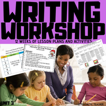 Writing Workshop Process Unit 3 from December to February