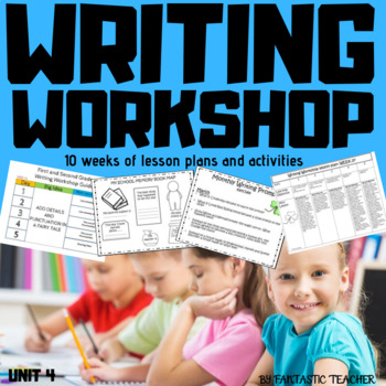 Writing Workshop Process Unit 4  from March to May (2018)