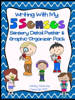 Writing Workshop:  Sensory Detail Posters & Graphic Organizers Pack