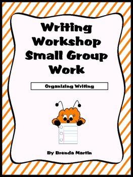 Writing Workshop Small Group Work: Organization