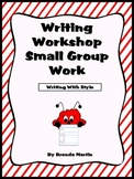 Writing Workshop Small Group Work: Writing With Style