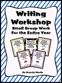 Writing Workshop Small Group Work for the Entire Year