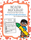 Writing Workshop Start a Personal Narrative Rubric