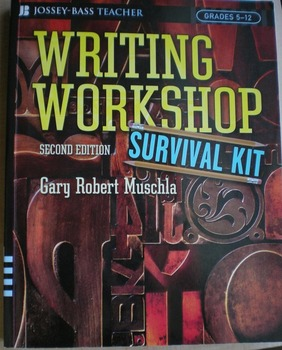 Writing Workshop Survival Kit grades 5-12
