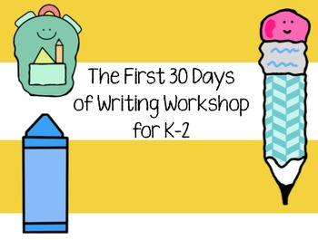 Writing Workshop - The First 30 Days (for K-2)