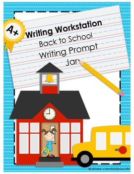 Writing Workstation Beginning of the School Year/ Back to School Writing Prompts