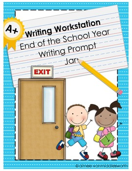Writing Workstation End of the School Year Writing Prompts