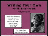 """Writing Your Own """"Still I Rise"""" Poem, Maya Angelou"""