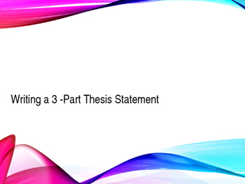 Writing a 3-Part Thesis