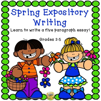 Writing a 5 Paragraph Essay - Spring Expository Writing