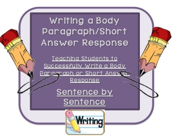 Writing a Body Paragraph/Short Answer Response-Step by Step