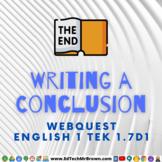 Writing a Conclusion English 1 TEK 1.7D1 Google Docs for G