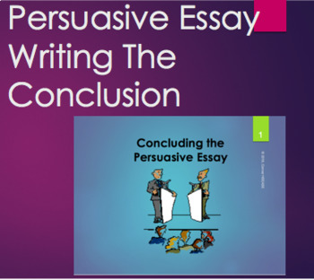 Writing A Conclusion For The Persuasive Essay  Ppt  Slides  Tpt Writing A Conclusion For The Persuasive Essay  Ppt  Slides Thesis Statement Examples For Narrative Essays also Analysis Essay Thesis  My Hobby English Essay