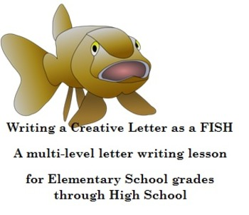 Writing a Creative Letter as a FISH - A multi-level letter writing lesson