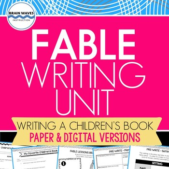 Fable Writing Unit:  10-day unit where students write their own fables