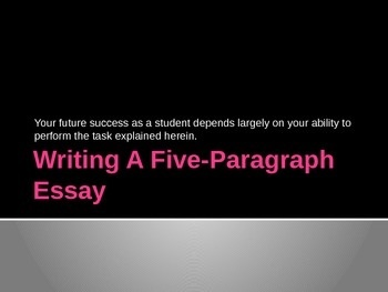 Writing a Five-Paragraph Essay Powerpoint