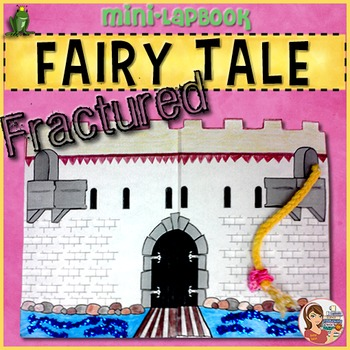 Writing Fractured Fairy Tales (LapBook & Graphic Organizers)