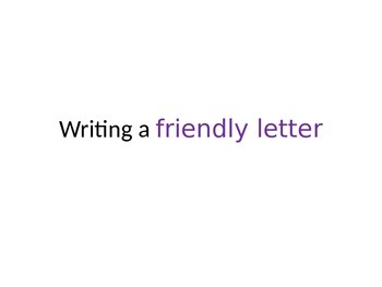 Writing a Friendly Letter PowerPoint