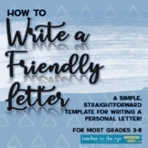 How to Write a Friendly Letter -- Template for Personal Letters Grades 3-8