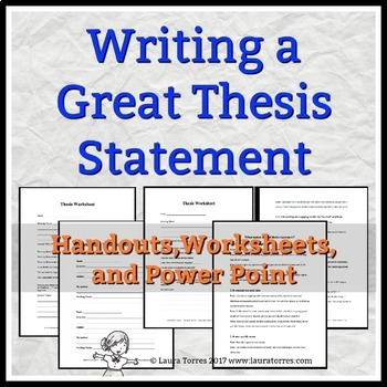 Thesis Statements Writing A Great Thesis By Laura Torres  Tpt