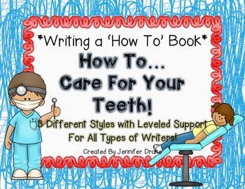 Writing a 'How To' Book!  *How To Care For Your Teeth*  3 Versions For Support!