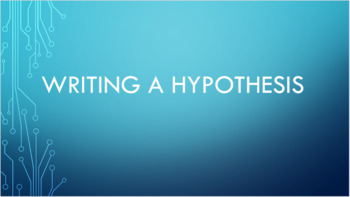 Writing a Hypothesis PowerPoint